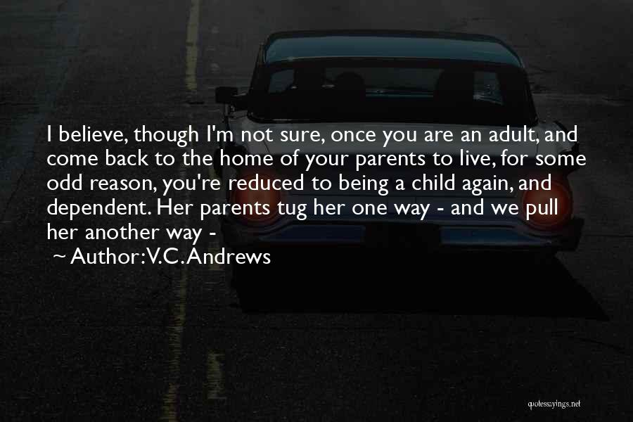 Not Being Dependent Quotes By V.C. Andrews