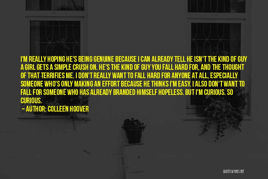 Not Being Easy Girl Quotes By Colleen Hoover