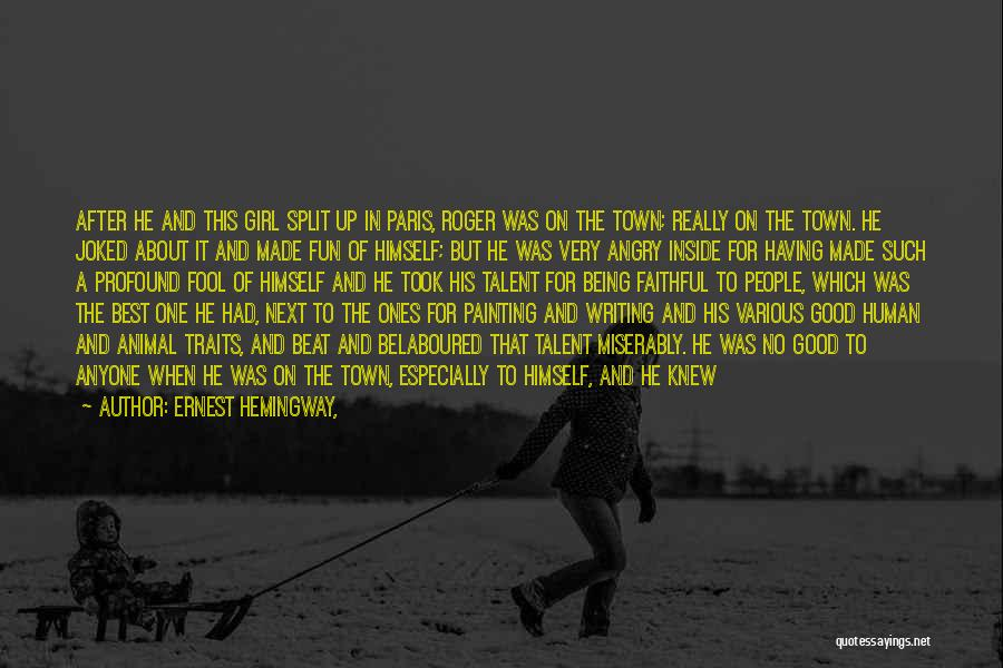 Not Being Easy Girl Quotes By Ernest Hemingway,