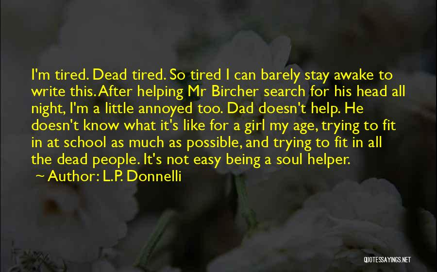 Not Being Easy Girl Quotes By L.P. Donnelli