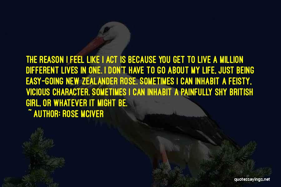 Not Being Easy Girl Quotes By Rose McIver