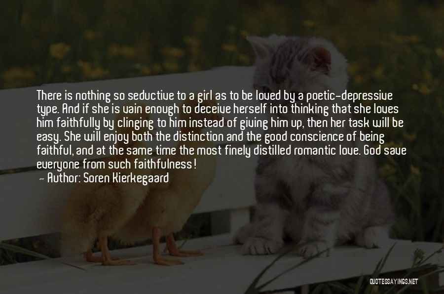 Not Being Easy Girl Quotes By Soren Kierkegaard