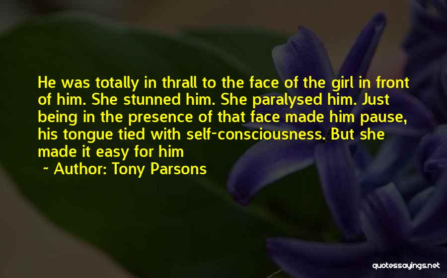 Not Being Easy Girl Quotes By Tony Parsons