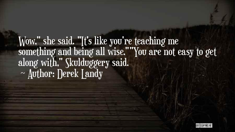 Not Being Easy To Get Along With Quotes By Derek Landy