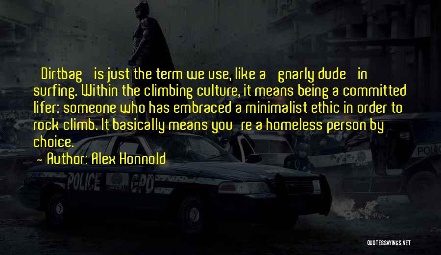 Not Being Homeless Quotes By Alex Honnold