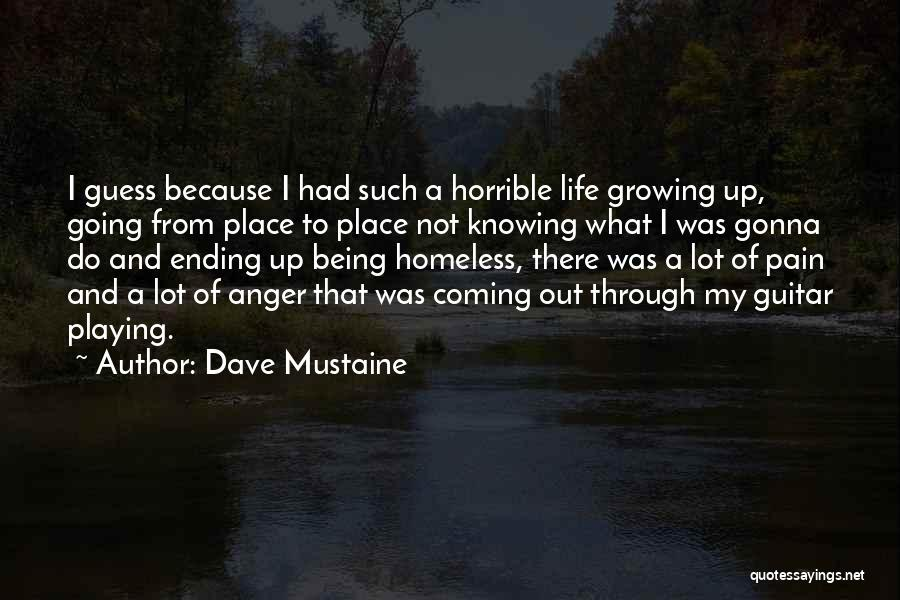 Not Being Homeless Quotes By Dave Mustaine