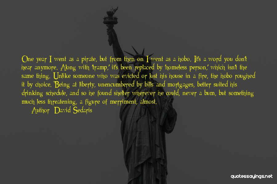 Not Being Homeless Quotes By David Sedaris