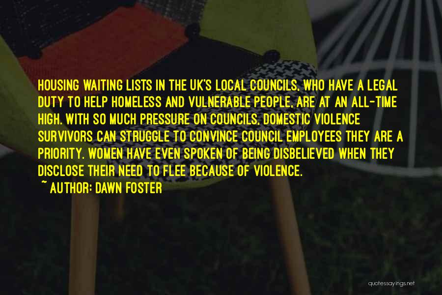Not Being Homeless Quotes By Dawn Foster