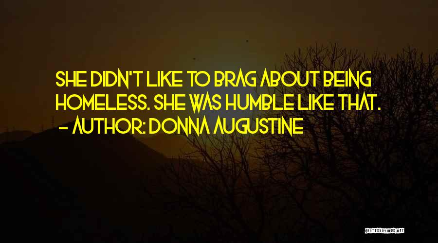 Not Being Homeless Quotes By Donna Augustine