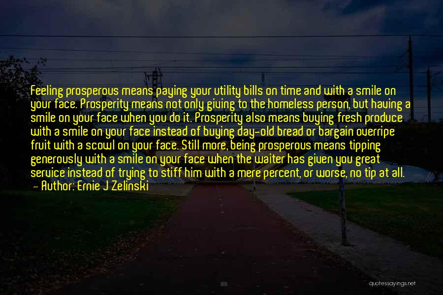 Not Being Homeless Quotes By Ernie J Zelinski