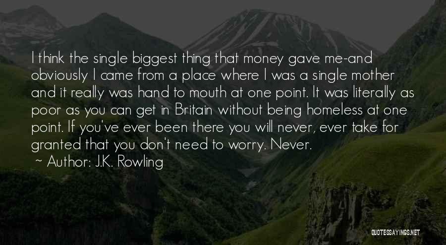 Not Being Homeless Quotes By J.K. Rowling