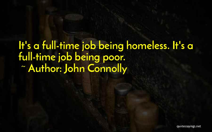 Not Being Homeless Quotes By John Connolly