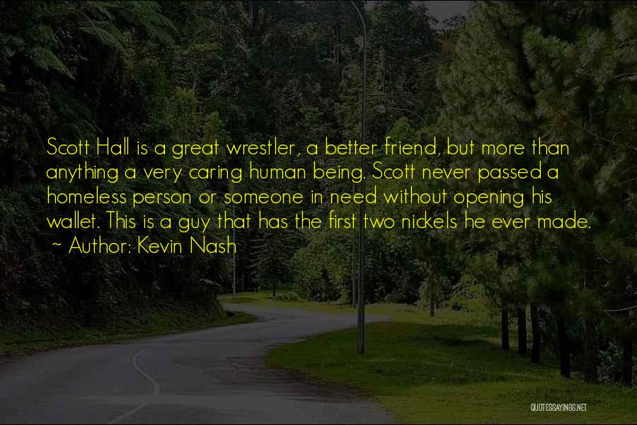 Not Being Homeless Quotes By Kevin Nash