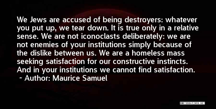 Not Being Homeless Quotes By Maurice Samuel