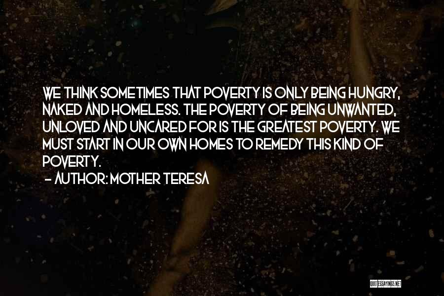 Not Being Homeless Quotes By Mother Teresa