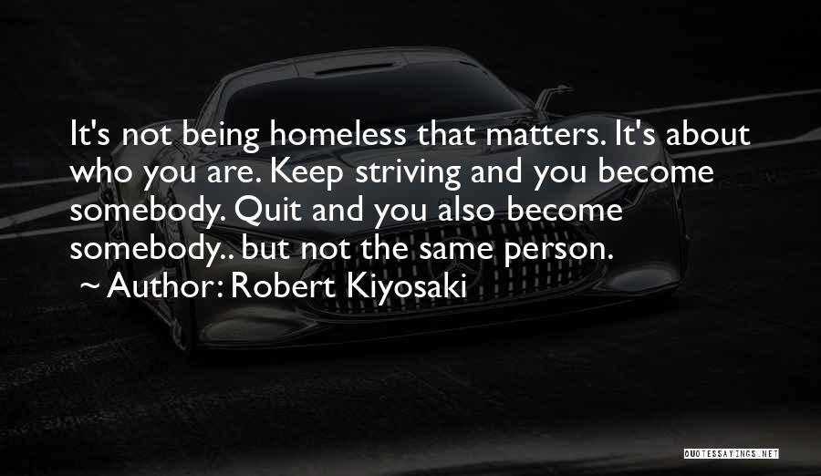 Not Being Homeless Quotes By Robert Kiyosaki
