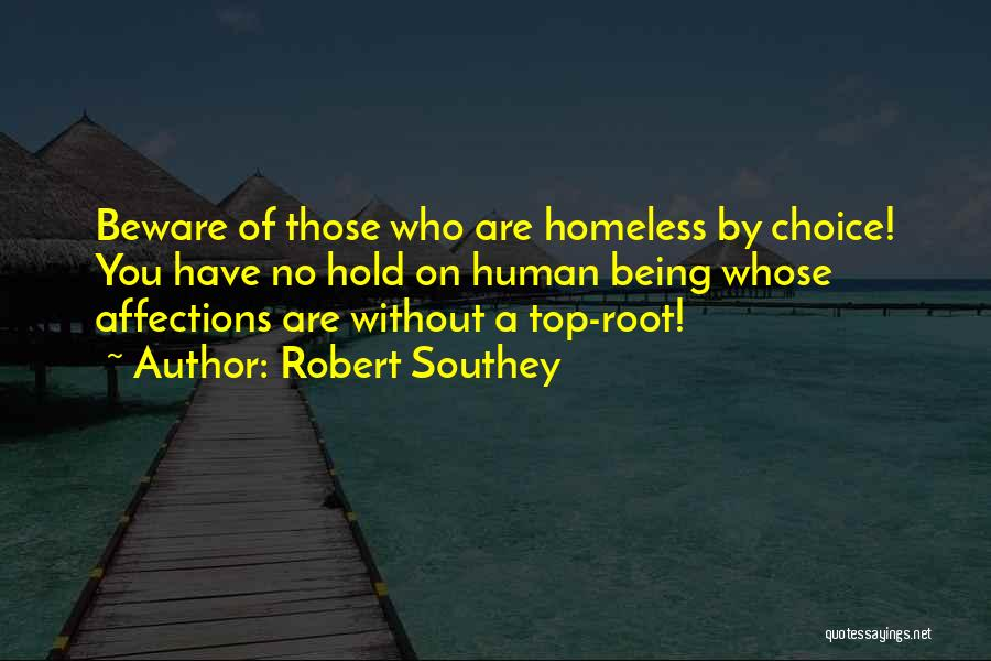 Not Being Homeless Quotes By Robert Southey