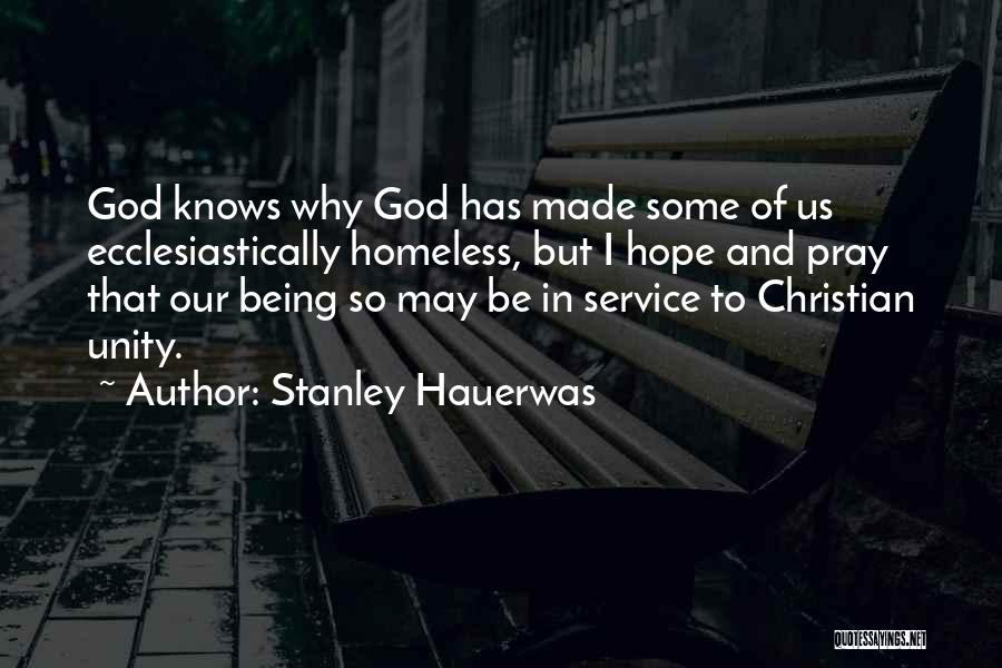 Not Being Homeless Quotes By Stanley Hauerwas