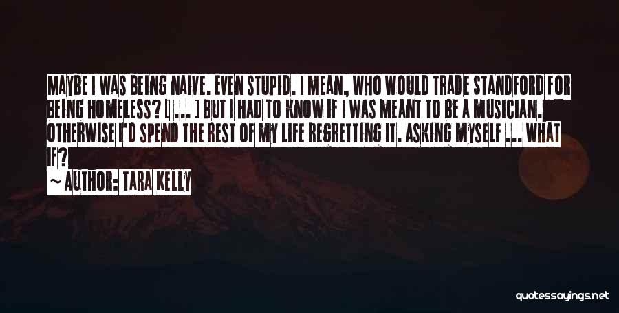 Not Being Homeless Quotes By Tara Kelly