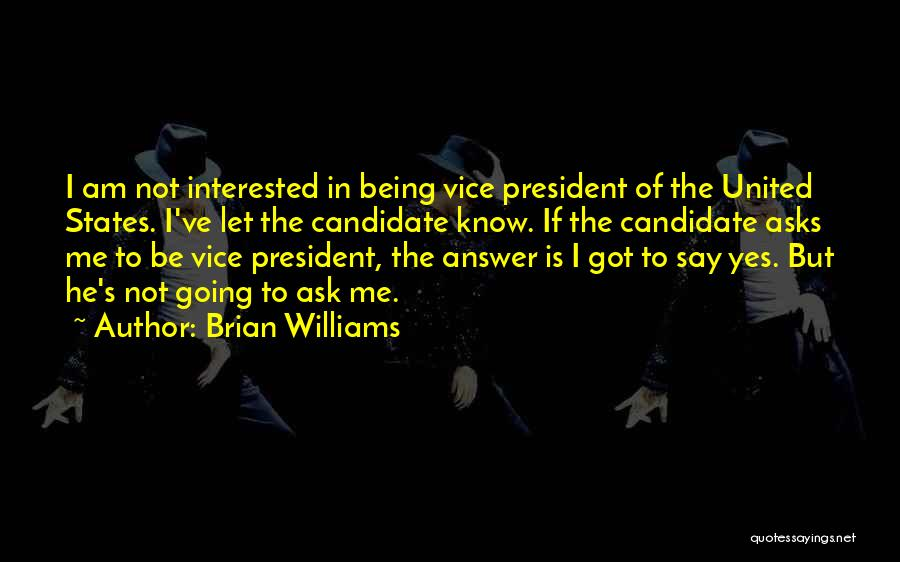 Not Being Interested In Someone Quotes By Brian Williams