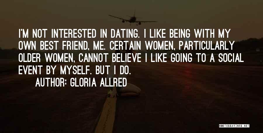 Not Being Interested In Someone Quotes By Gloria Allred
