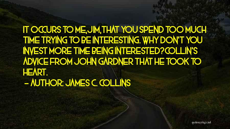 Not Being Interested In Someone Quotes By James C. Collins