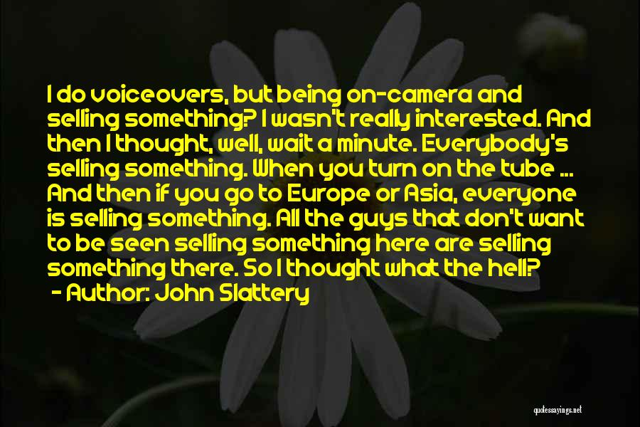 Not Being Interested In Someone Quotes By John Slattery