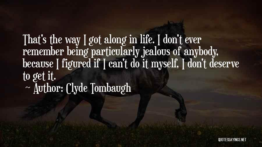Not Being Jealous Of Others Quotes By Clyde Tombaugh