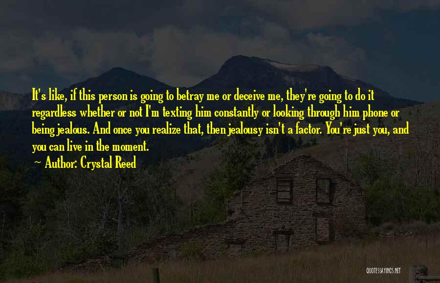 Not Being Jealous Of Others Quotes By Crystal Reed