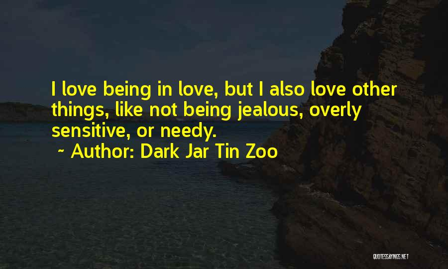 Not Being Jealous Of Others Quotes By Dark Jar Tin Zoo