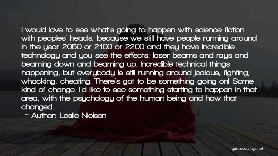 Not Being Jealous Of Others Quotes By Leslie Nielsen