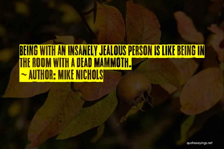 Not Being Jealous Of Others Quotes By Mike Nichols