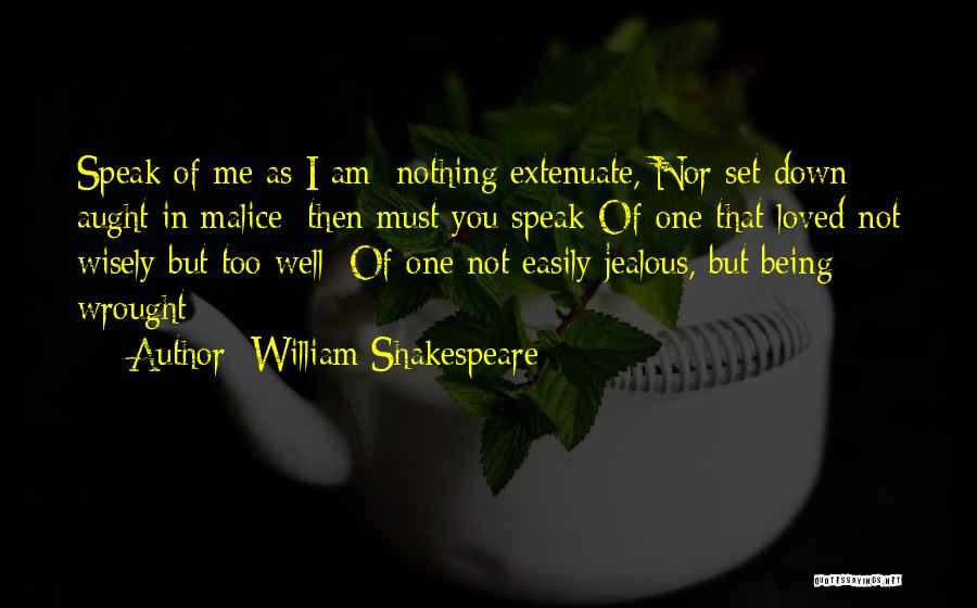 Not Being Jealous Of Others Quotes By William Shakespeare