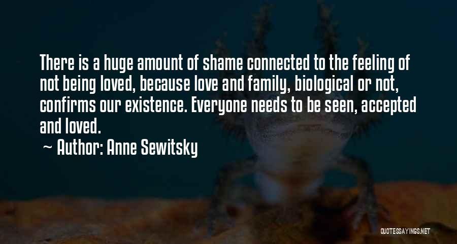 Not Being Loved By Your Family Quotes By Anne Sewitsky