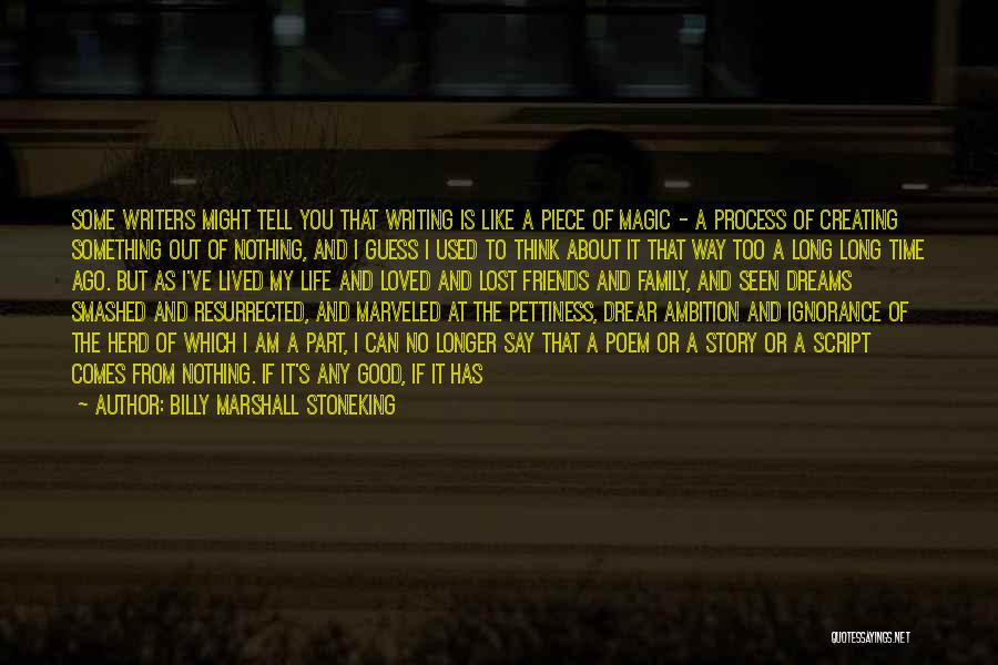Not Being Loved By Your Family Quotes By Billy Marshall Stoneking