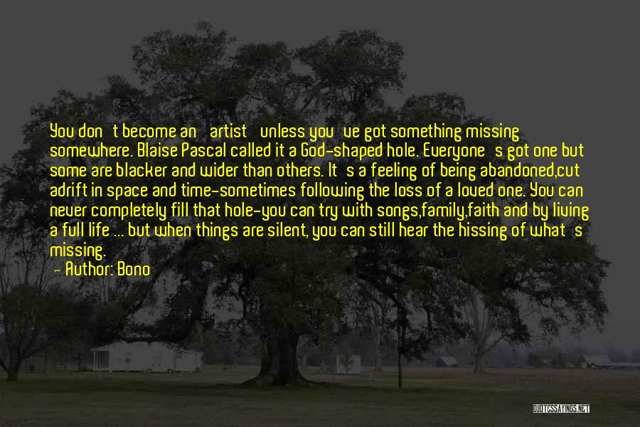 Not Being Loved By Your Family Quotes By Bono