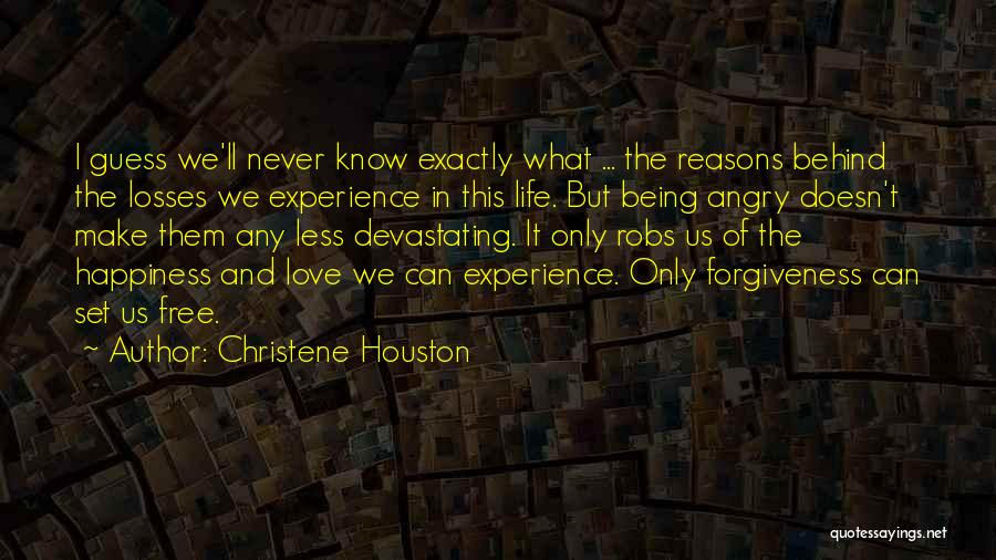 Not Being Loved By Your Family Quotes By Christene Houston