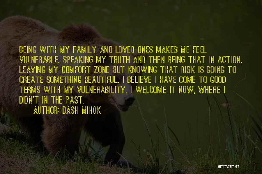 Not Being Loved By Your Family Quotes By Dash Mihok