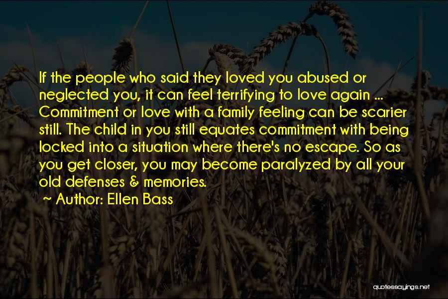 Not Being Loved By Your Family Quotes By Ellen Bass
