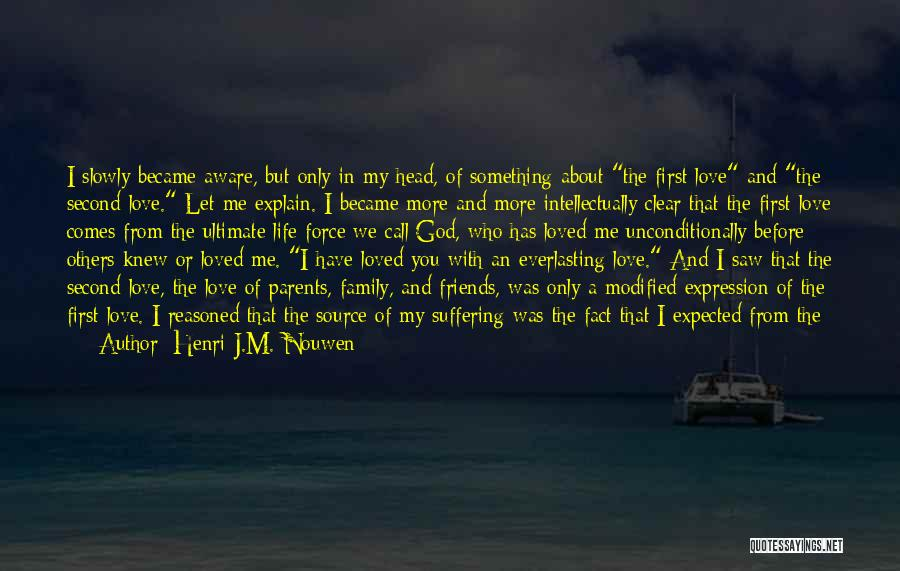 Not Being Loved By Your Family Quotes By Henri J.M. Nouwen