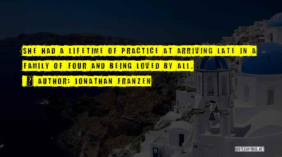 Not Being Loved By Your Family Quotes By Jonathan Franzen