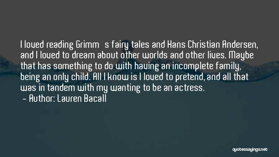 Not Being Loved By Your Family Quotes By Lauren Bacall