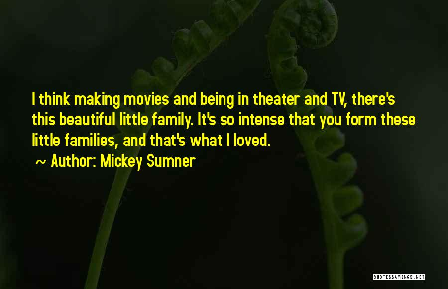 Not Being Loved By Your Family Quotes By Mickey Sumner