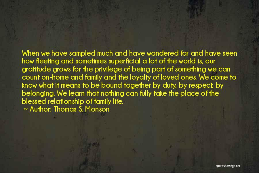 Not Being Loved By Your Family Quotes By Thomas S. Monson