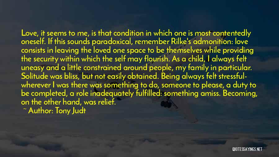 Not Being Loved By Your Family Quotes By Tony Judt