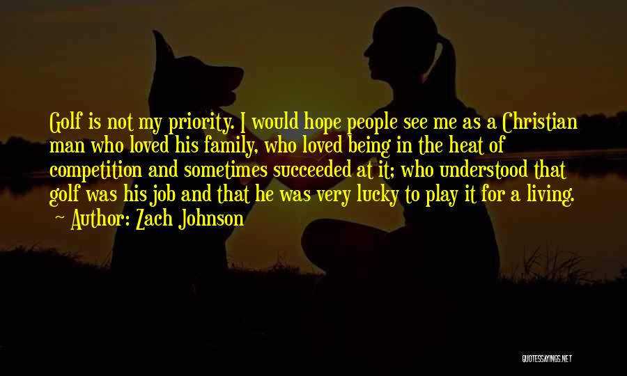 Not Being Loved By Your Family Quotes By Zach Johnson