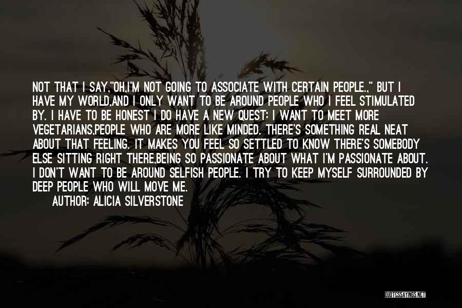 Not Being Myself Quotes By Alicia Silverstone