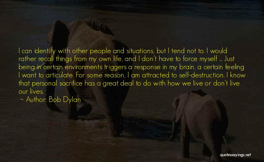 Not Being Myself Quotes By Bob Dylan