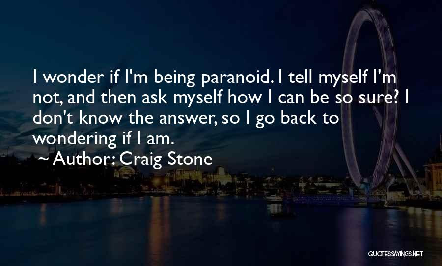 Not Being Myself Quotes By Craig Stone