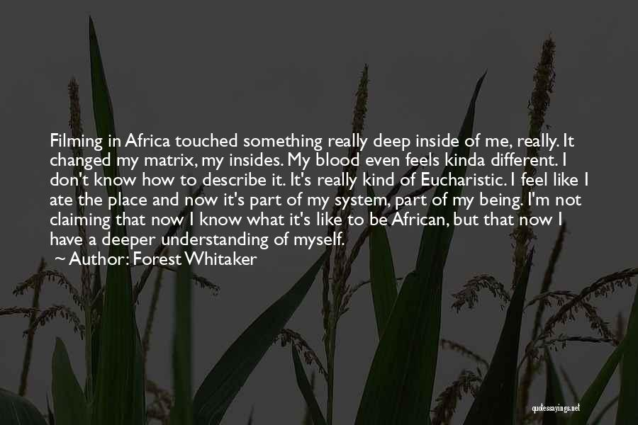 Not Being Myself Quotes By Forest Whitaker